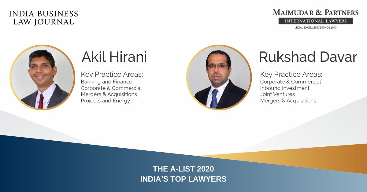 Akil Hirani and Rukshad Davar, Partners at Majmudar & Partners have been recognized as part of India Business Law Journal's A-List 2020.