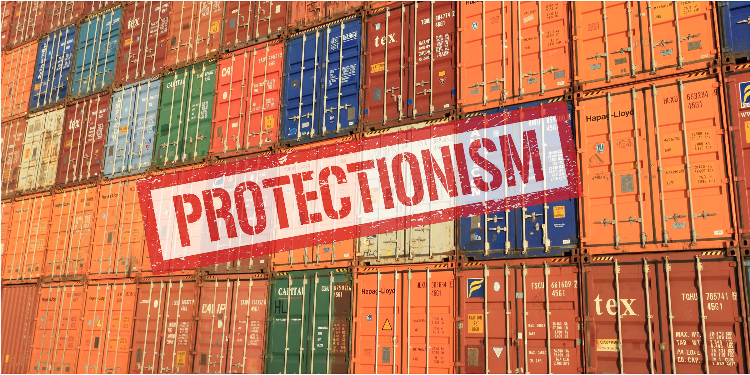 Protectionism During the Times of COVID-19 - a step back for the global economy? An image of shipping crates covered by the word 'Protectionism'.